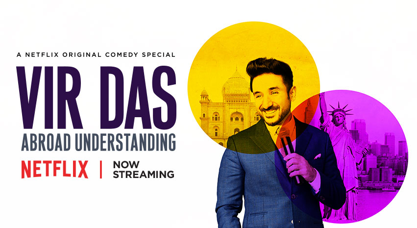 "Vir Das Shines in India's First Netflix Original, ""Abroad Understanding"""