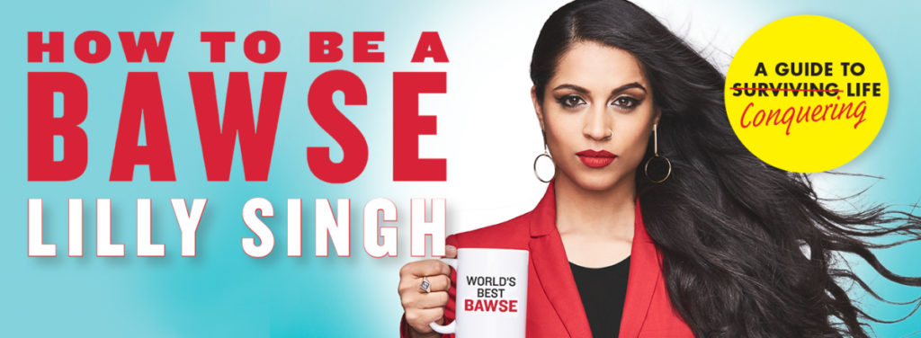 Lilly Singh's 'How to be a Bawse' is a New Take on Self-Help Worth Reading