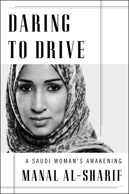 Manal Al-Sharif's 'Daring to Drive' Sheds Light on What Life is like for Women in Saudi Arabia