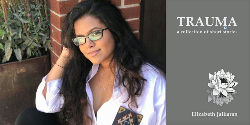 Elizabeth Jaikaran's Debut Book 'Trauma' Provides Healing to Women of Color