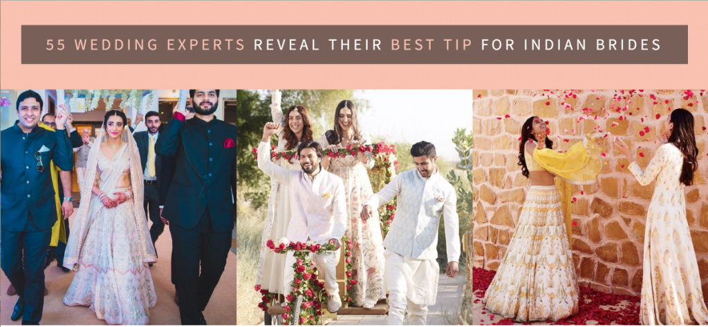 55 Experts Reveal Their Best Indian Weddings Tips for South Asian Brides
