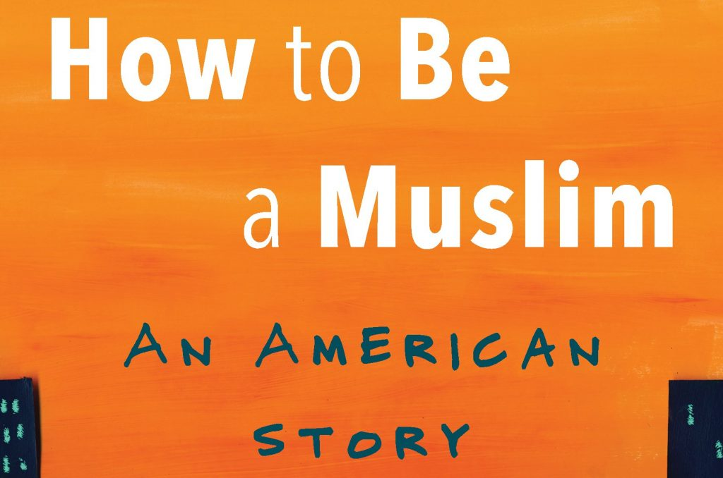 'How to Be a Muslim' by Haroon Moghul Redefines What it Means to be an American Muslim Today